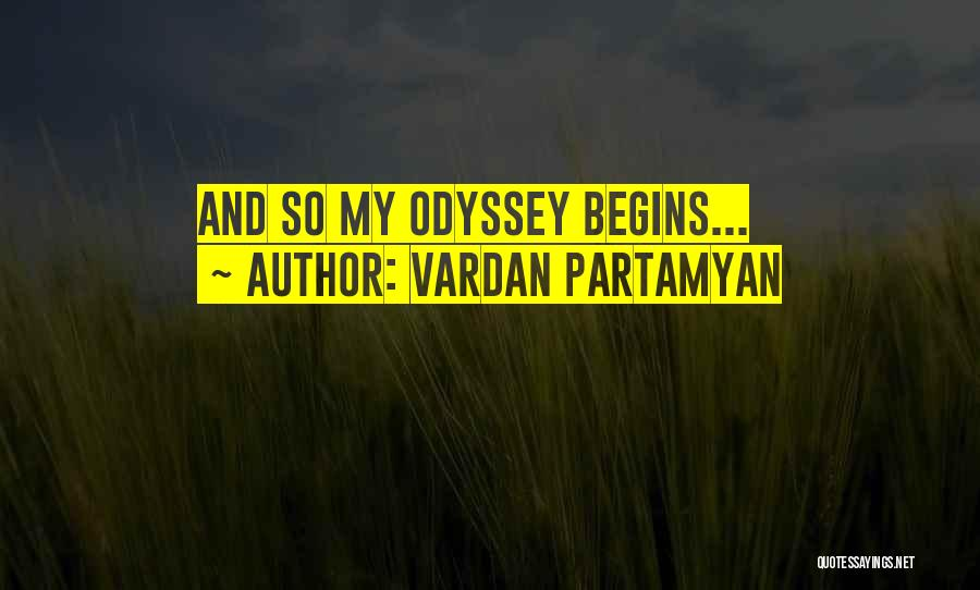 Odyssey Quotes By Vardan Partamyan