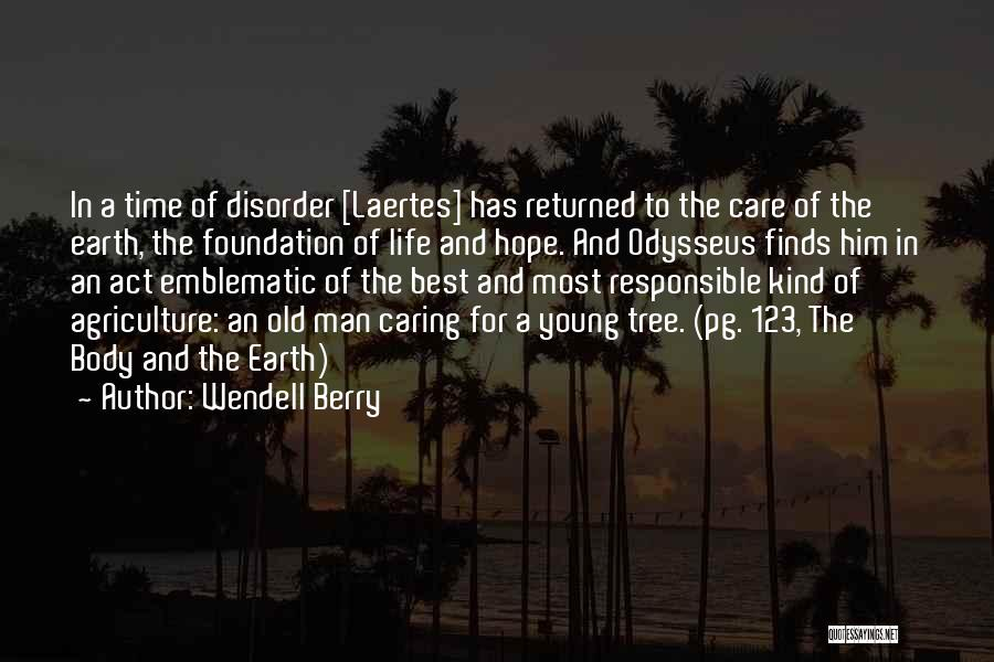 Odyssey Quotes By Wendell Berry