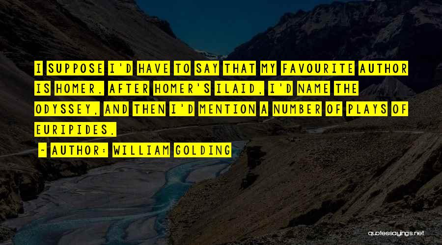 Odyssey Quotes By William Golding