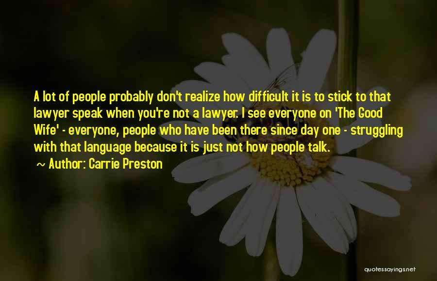 Of The Day Quotes By Carrie Preston