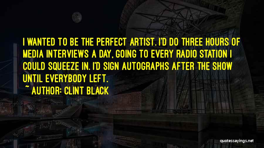 Of The Day Quotes By Clint Black