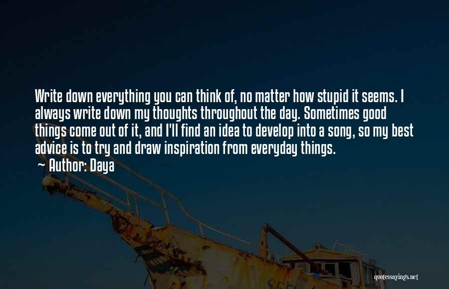 Of The Day Quotes By Daya