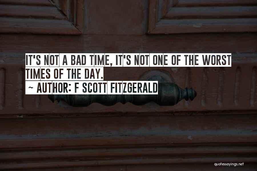 Of The Day Quotes By F Scott Fitzgerald