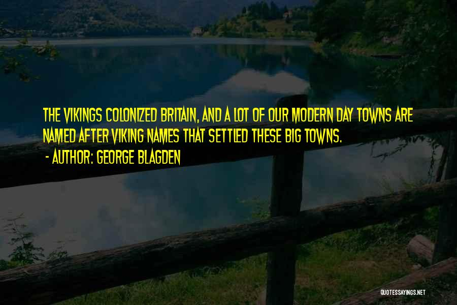 Of The Day Quotes By George Blagden