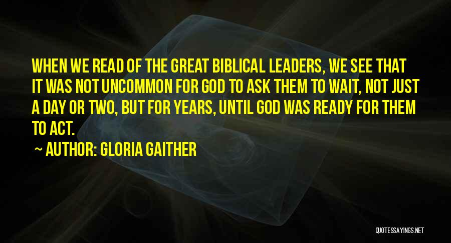Of The Day Quotes By Gloria Gaither
