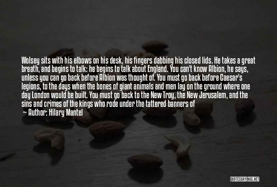Of The Day Quotes By Hilary Mantel