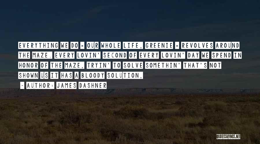 Of The Day Quotes By James Dashner