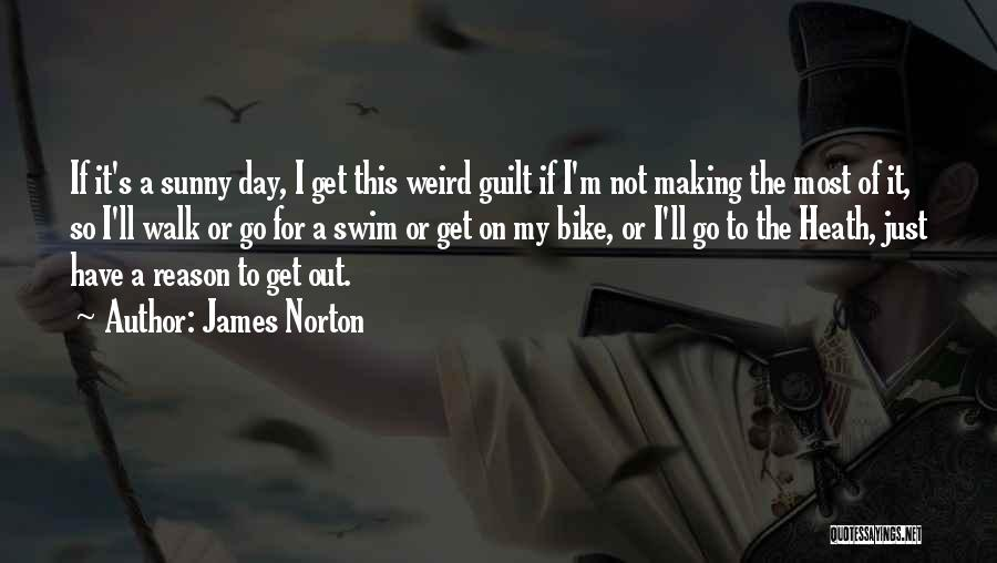 Of The Day Quotes By James Norton