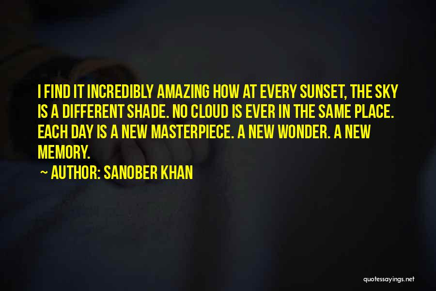 Of The Day Quotes By Sanober Khan