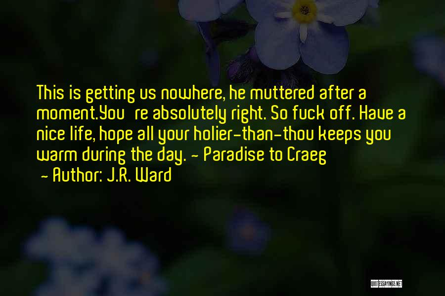 Off To Nowhere Quotes By J.R. Ward
