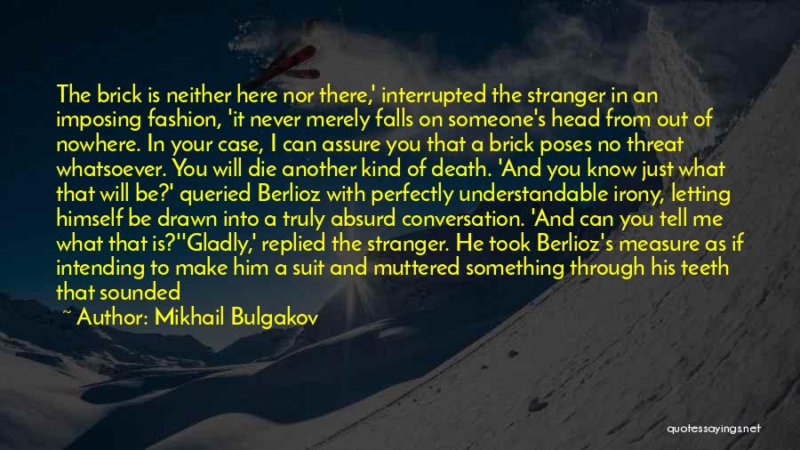 Off To Nowhere Quotes By Mikhail Bulgakov