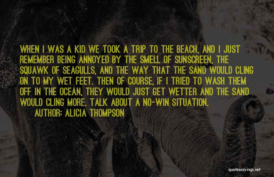 Off To The Beach Quotes By Alicia Thompson