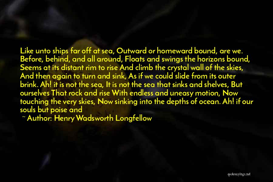 Off To The Beach Quotes By Henry Wadsworth Longfellow