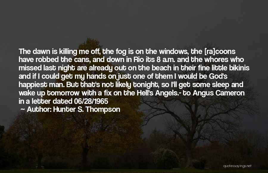 Off To The Beach Quotes By Hunter S. Thompson