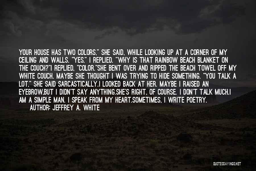 Off To The Beach Quotes By Jeffrey A. White