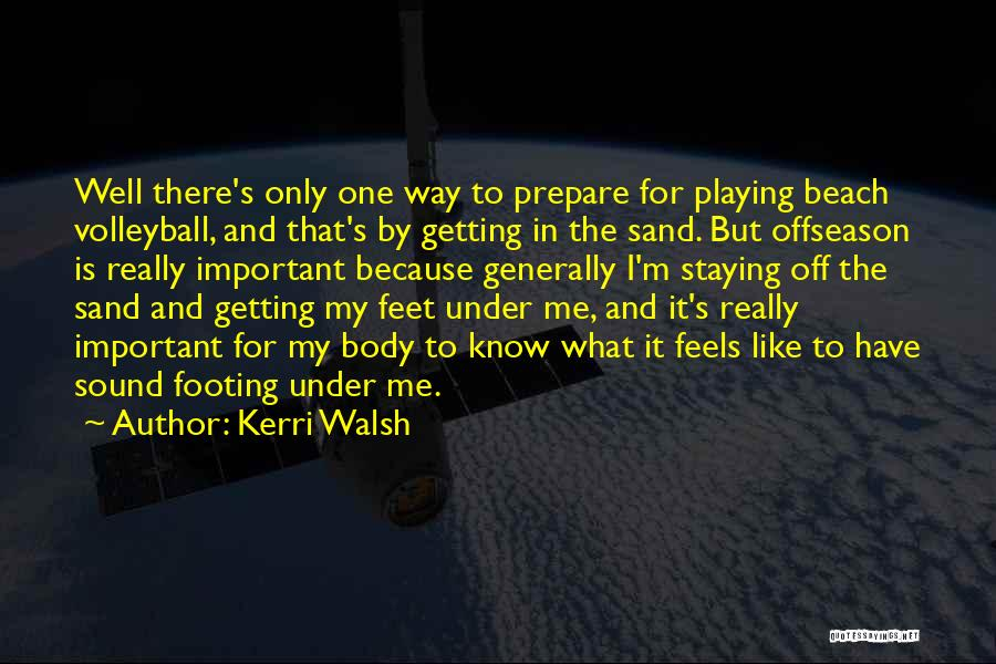 Off To The Beach Quotes By Kerri Walsh
