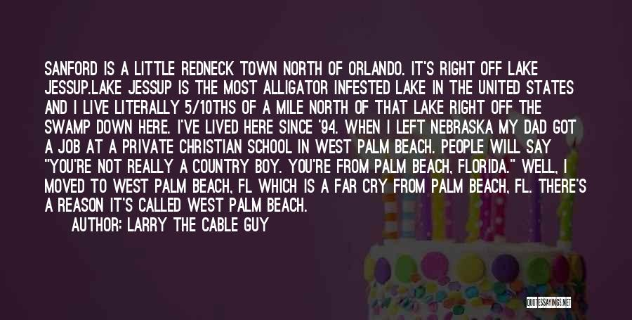 Off To The Beach Quotes By Larry The Cable Guy