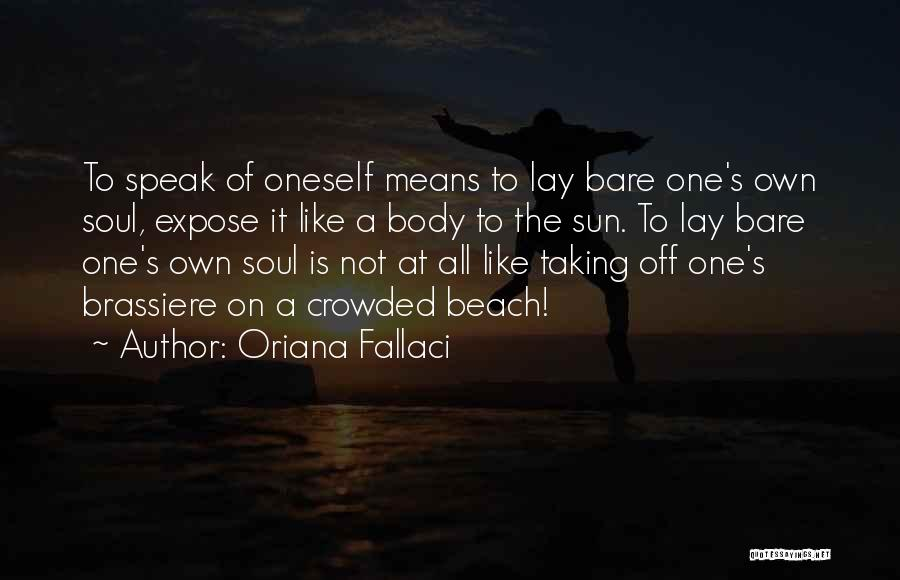 Off To The Beach Quotes By Oriana Fallaci