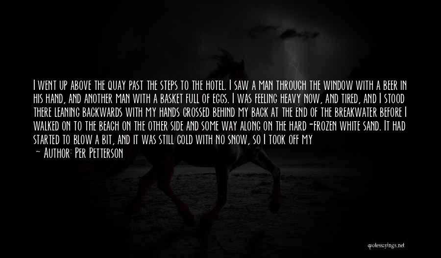 Off To The Beach Quotes By Per Petterson