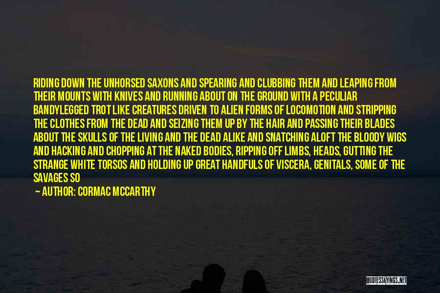Off With Their Heads Quotes By Cormac McCarthy