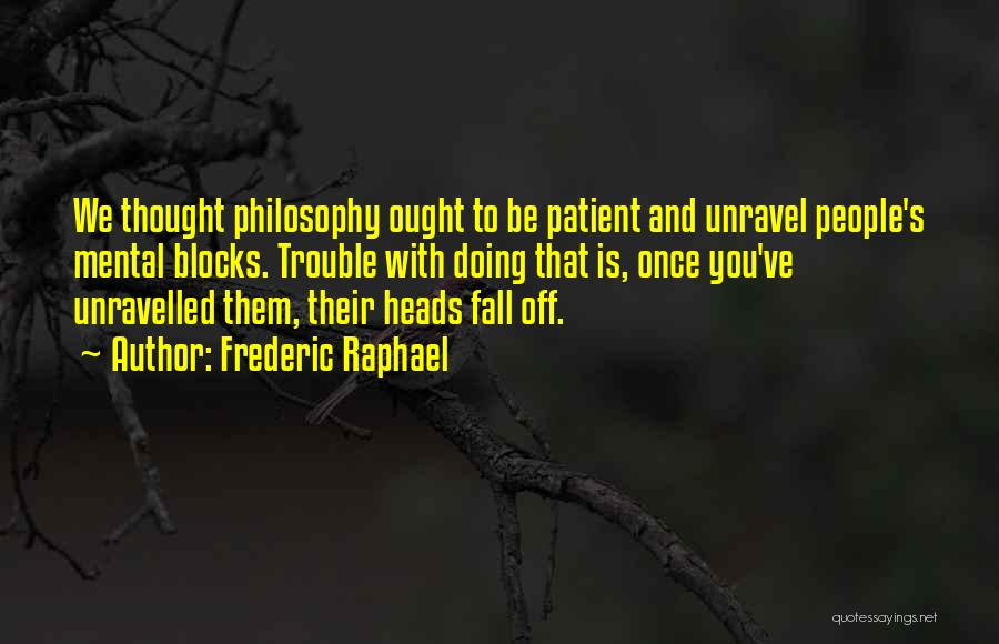 Off With Their Heads Quotes By Frederic Raphael