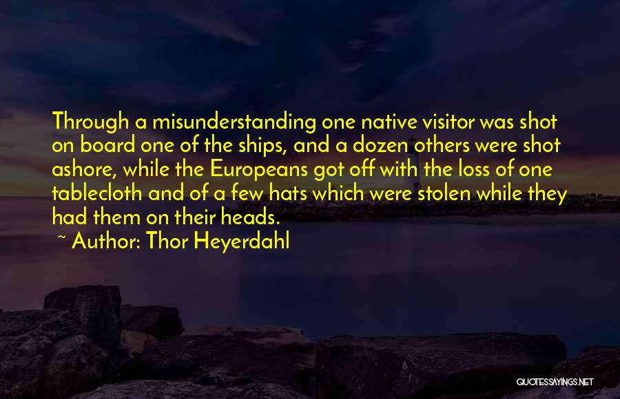 Off With Their Heads Quotes By Thor Heyerdahl