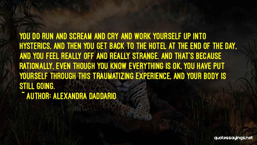 Off Work Quotes By Alexandra Daddario