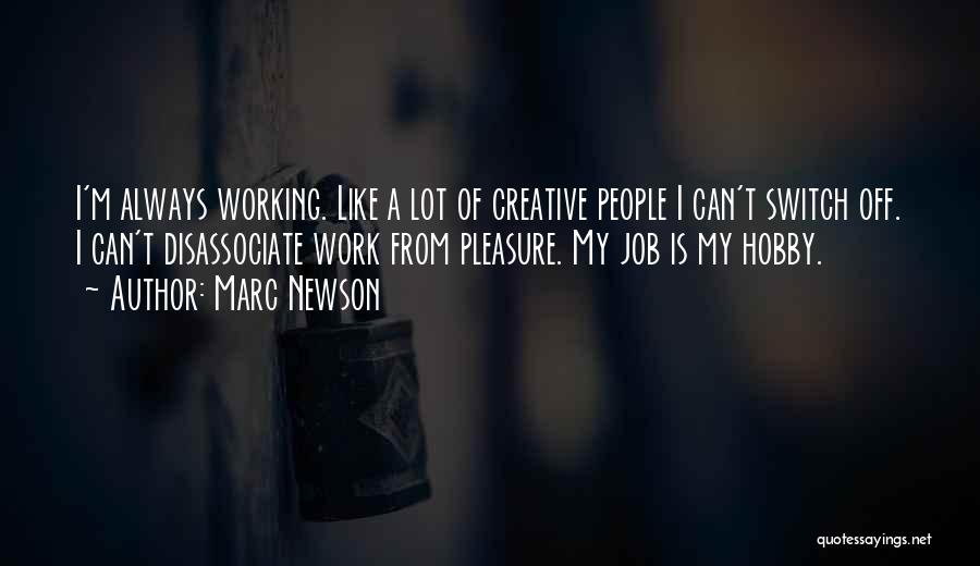 Off Work Quotes By Marc Newson