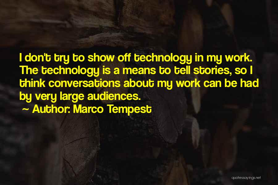 Off Work Quotes By Marco Tempest