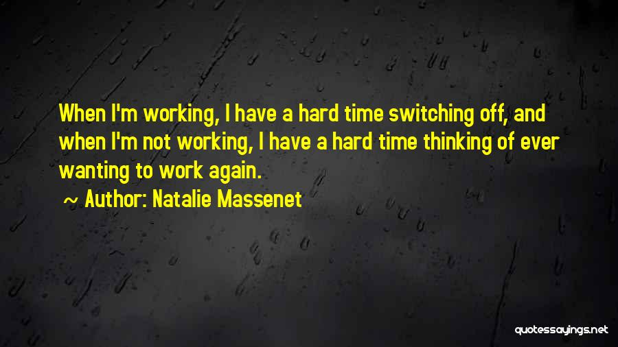 Off Work Quotes By Natalie Massenet