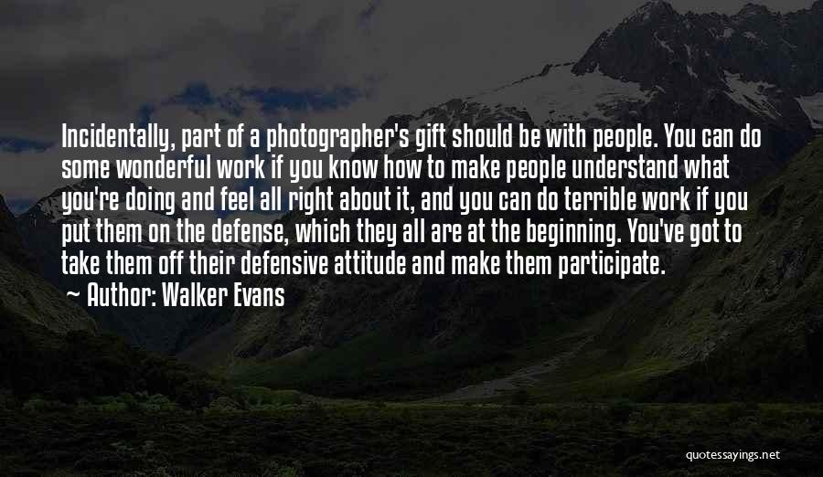 Off Work Quotes By Walker Evans