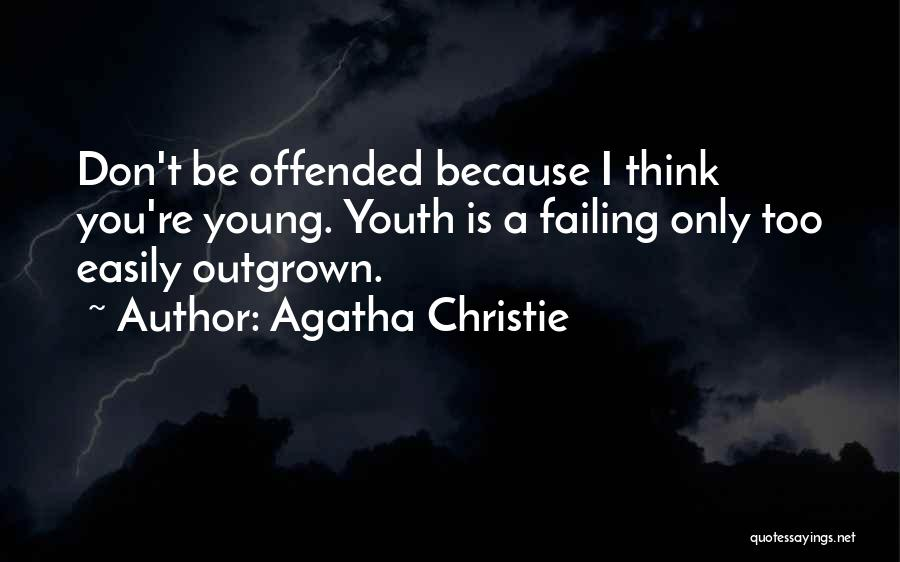 Offended Easily Quotes By Agatha Christie