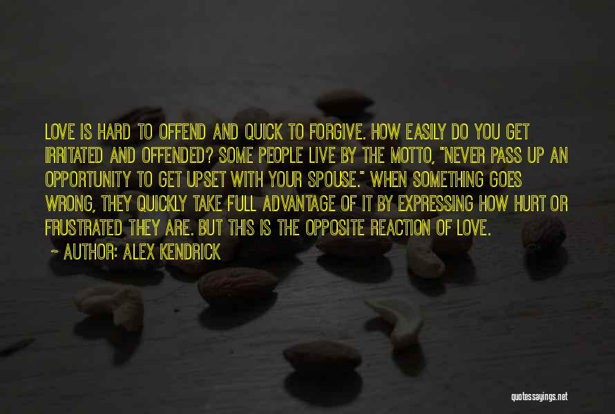Offended Easily Quotes By Alex Kendrick