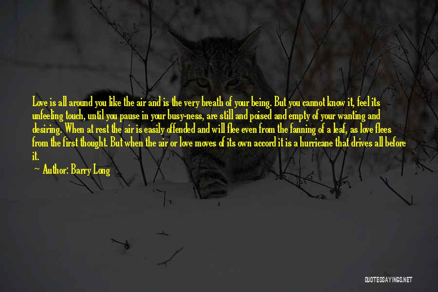 Offended Easily Quotes By Barry Long