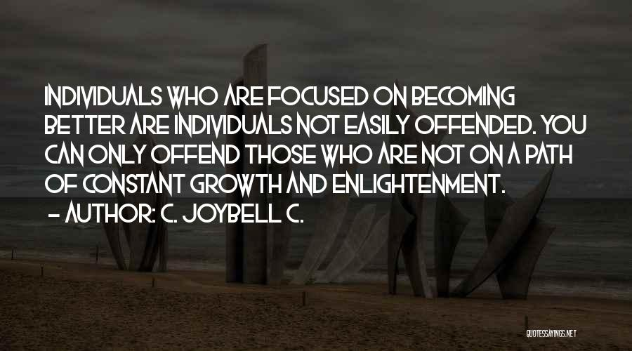Offended Easily Quotes By C. JoyBell C.
