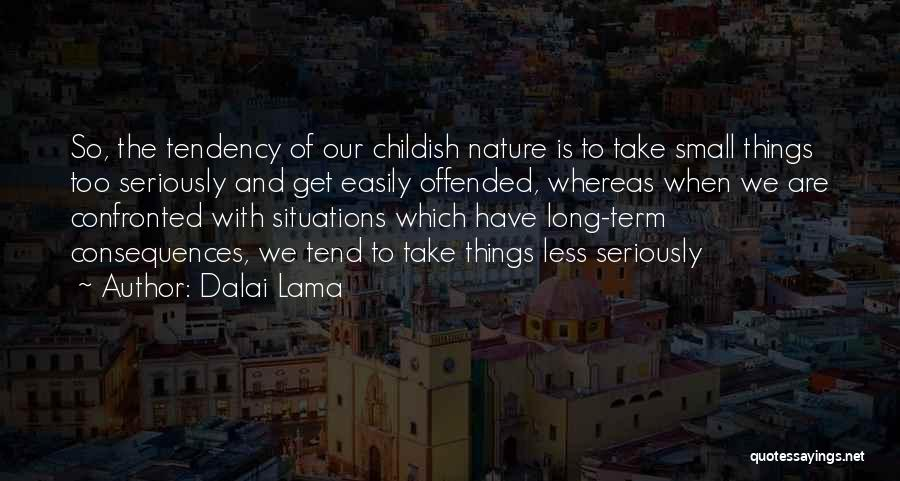 Offended Easily Quotes By Dalai Lama