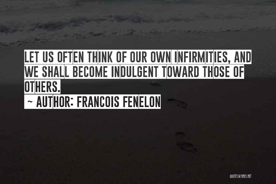 Offended Easily Quotes By Francois Fenelon