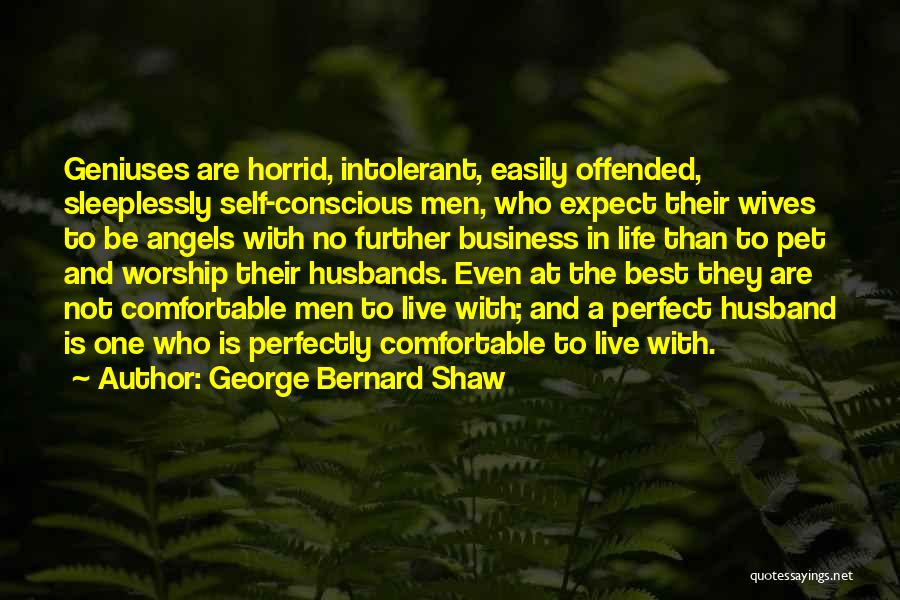 Offended Easily Quotes By George Bernard Shaw
