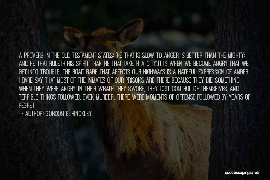 Offended Easily Quotes By Gordon B. Hinckley