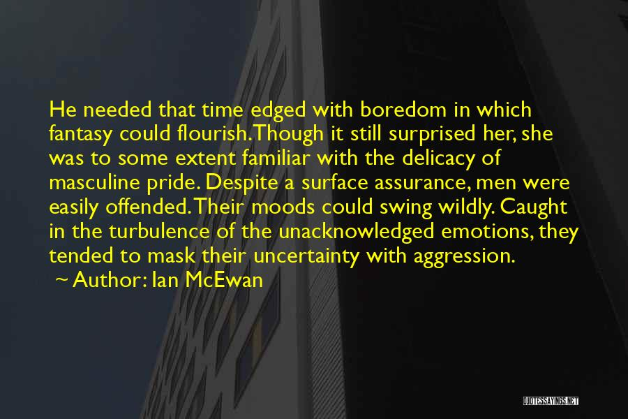 Offended Easily Quotes By Ian McEwan