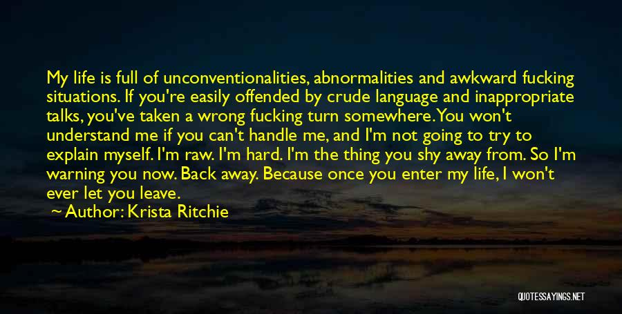 Offended Easily Quotes By Krista Ritchie