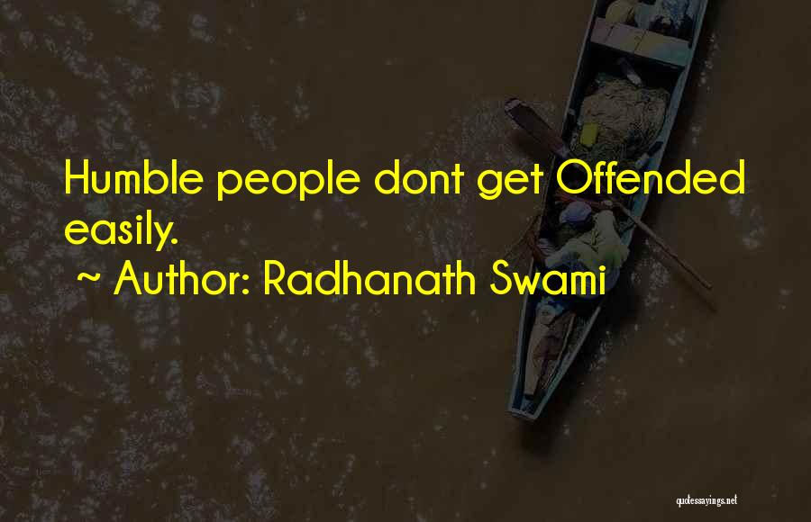 Offended Easily Quotes By Radhanath Swami