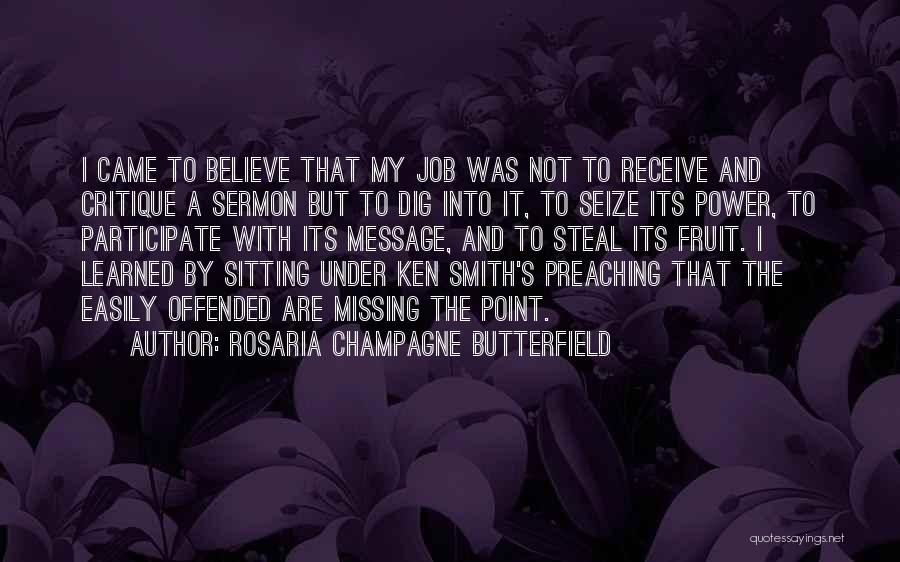 Offended Easily Quotes By Rosaria Champagne Butterfield