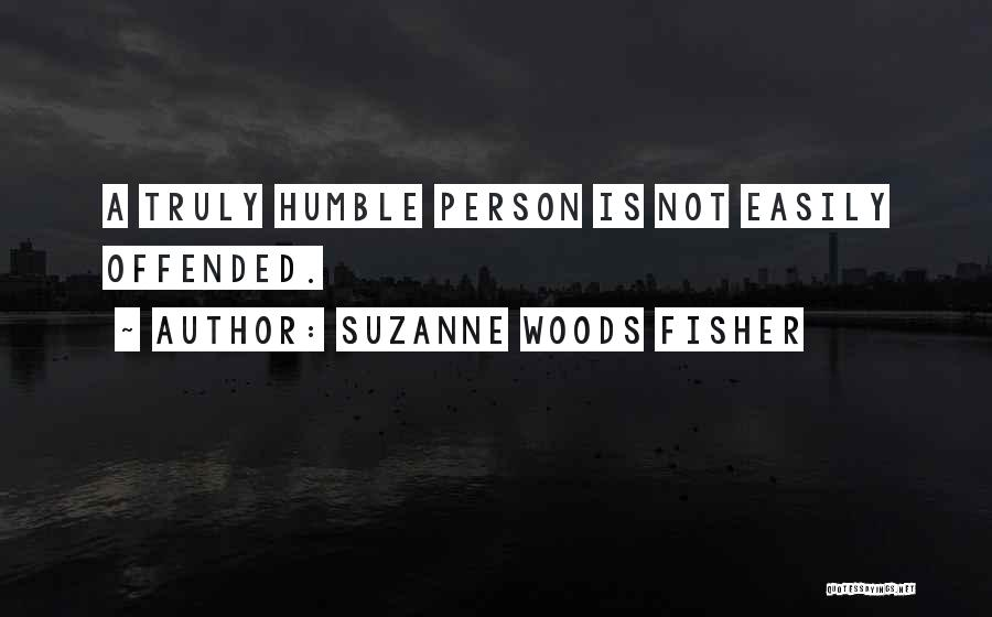 Offended Easily Quotes By Suzanne Woods Fisher