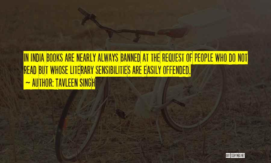Offended Easily Quotes By Tavleen Singh