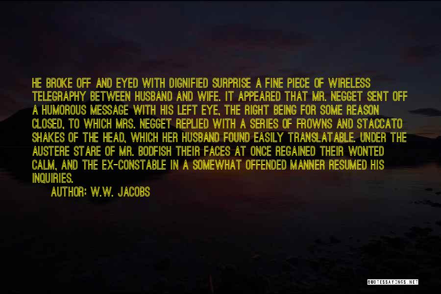 Offended Easily Quotes By W.W. Jacobs