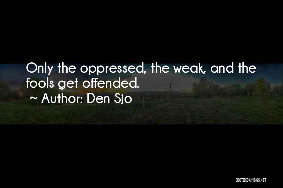 Offended Quotes By Den Sjo