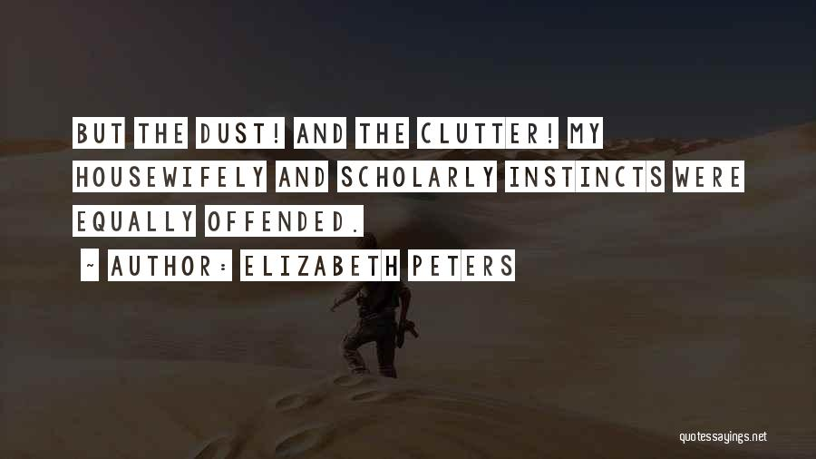 Offended Quotes By Elizabeth Peters