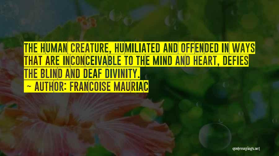 Offended Quotes By Francoise Mauriac