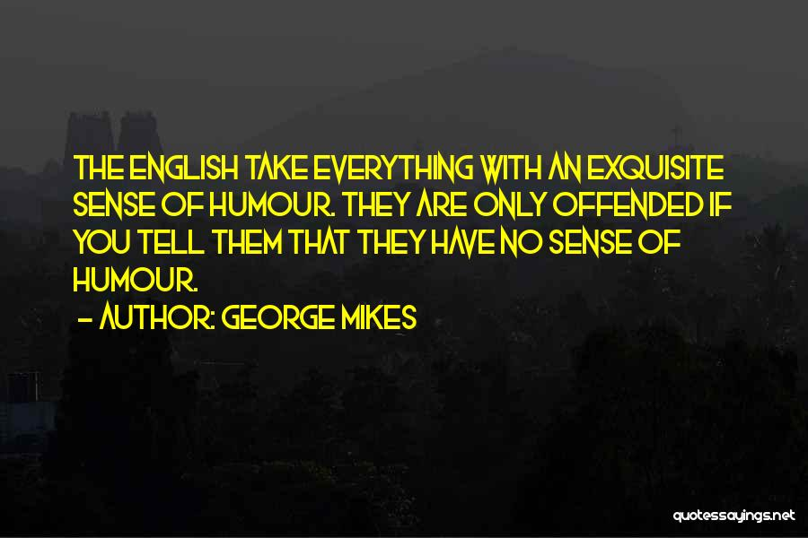 Offended Quotes By George Mikes
